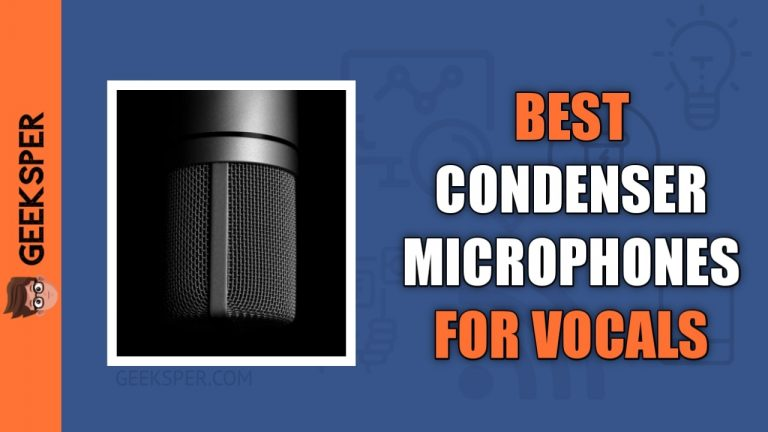 Best Condenser Microphones For Vocals