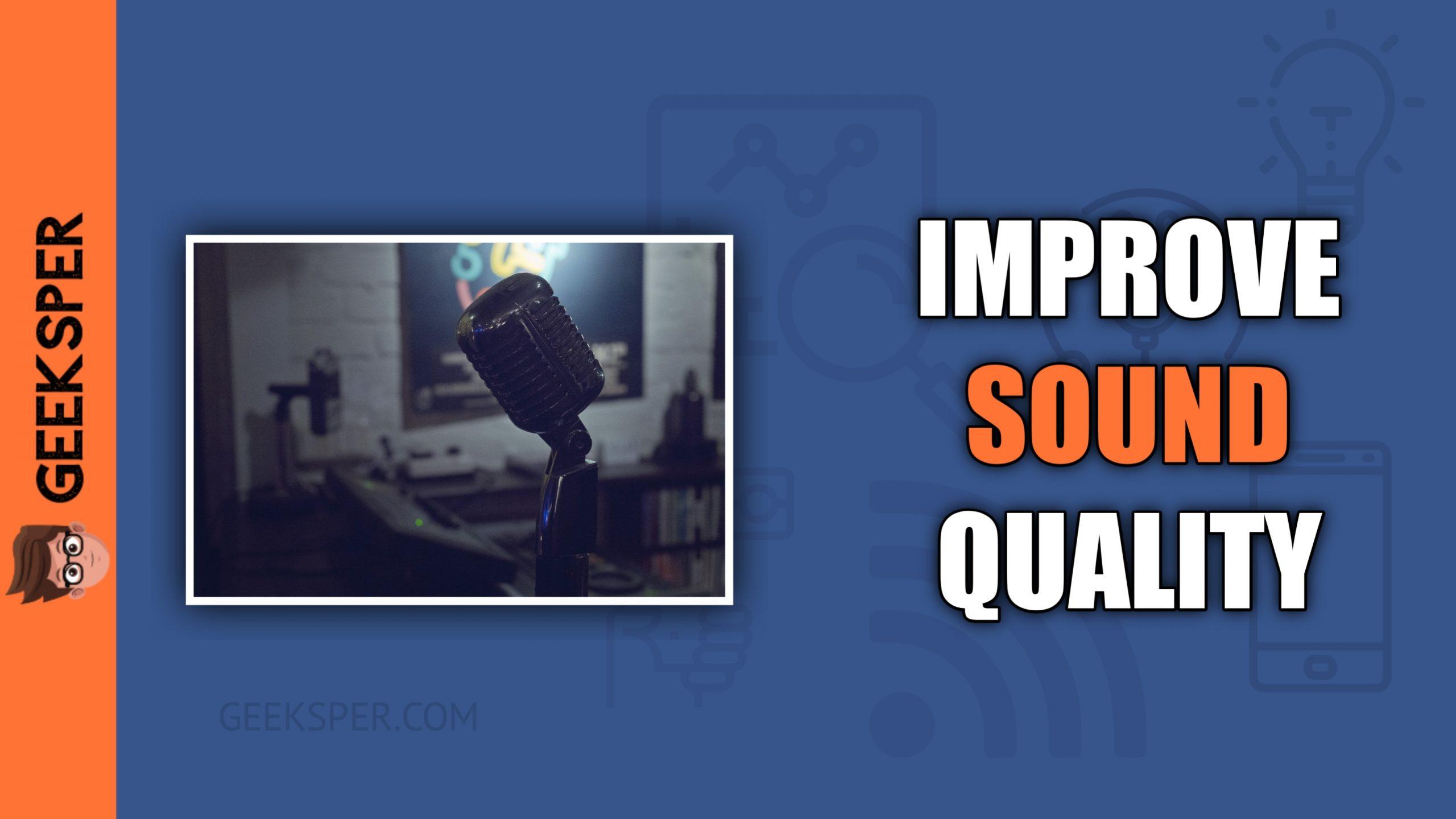 Improve Microphone Sound Quality