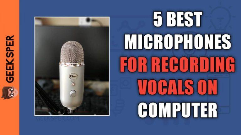 Best Microphones For Recording Vocals On Computer