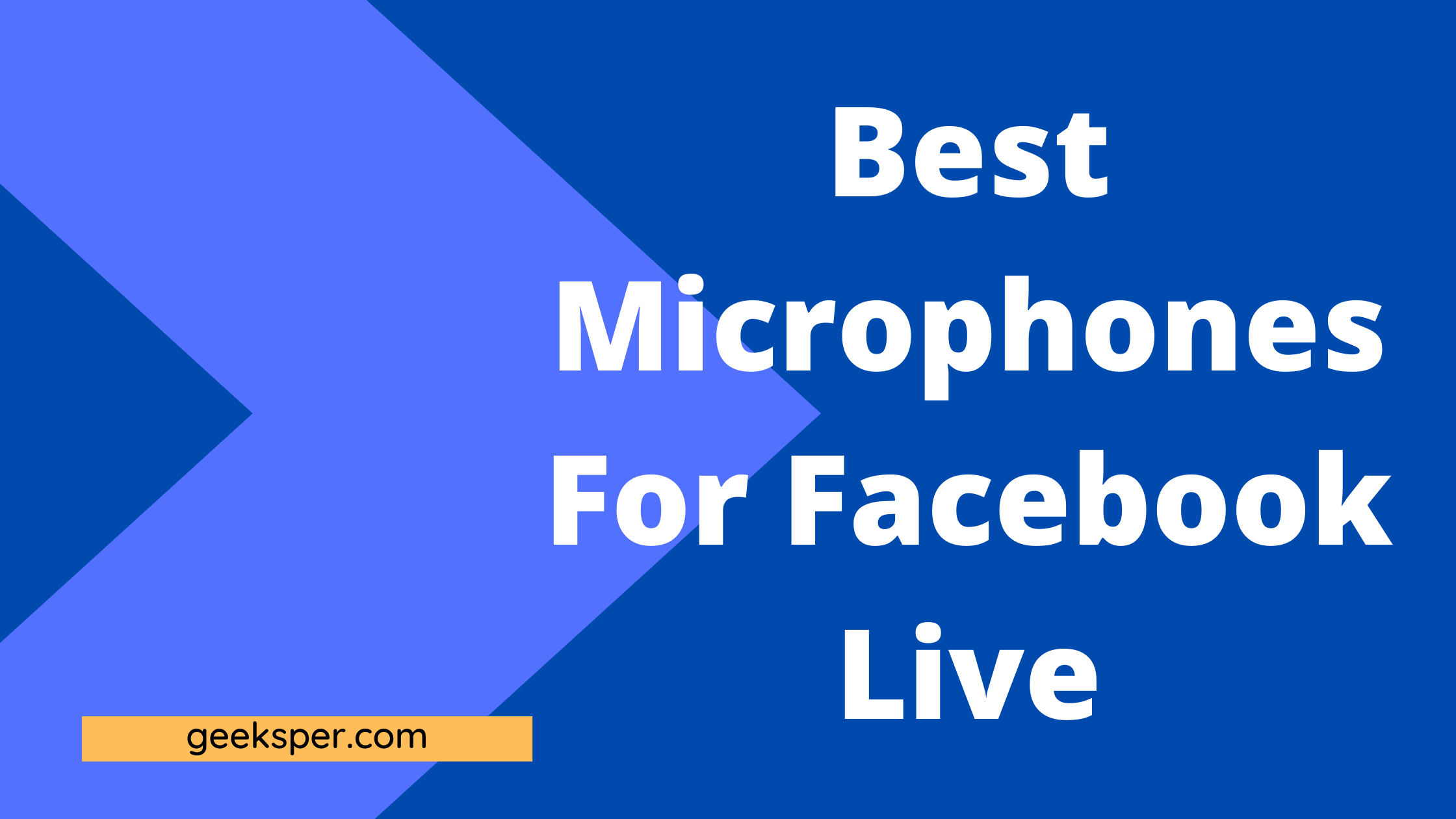 Best Microphones For Facebook Live