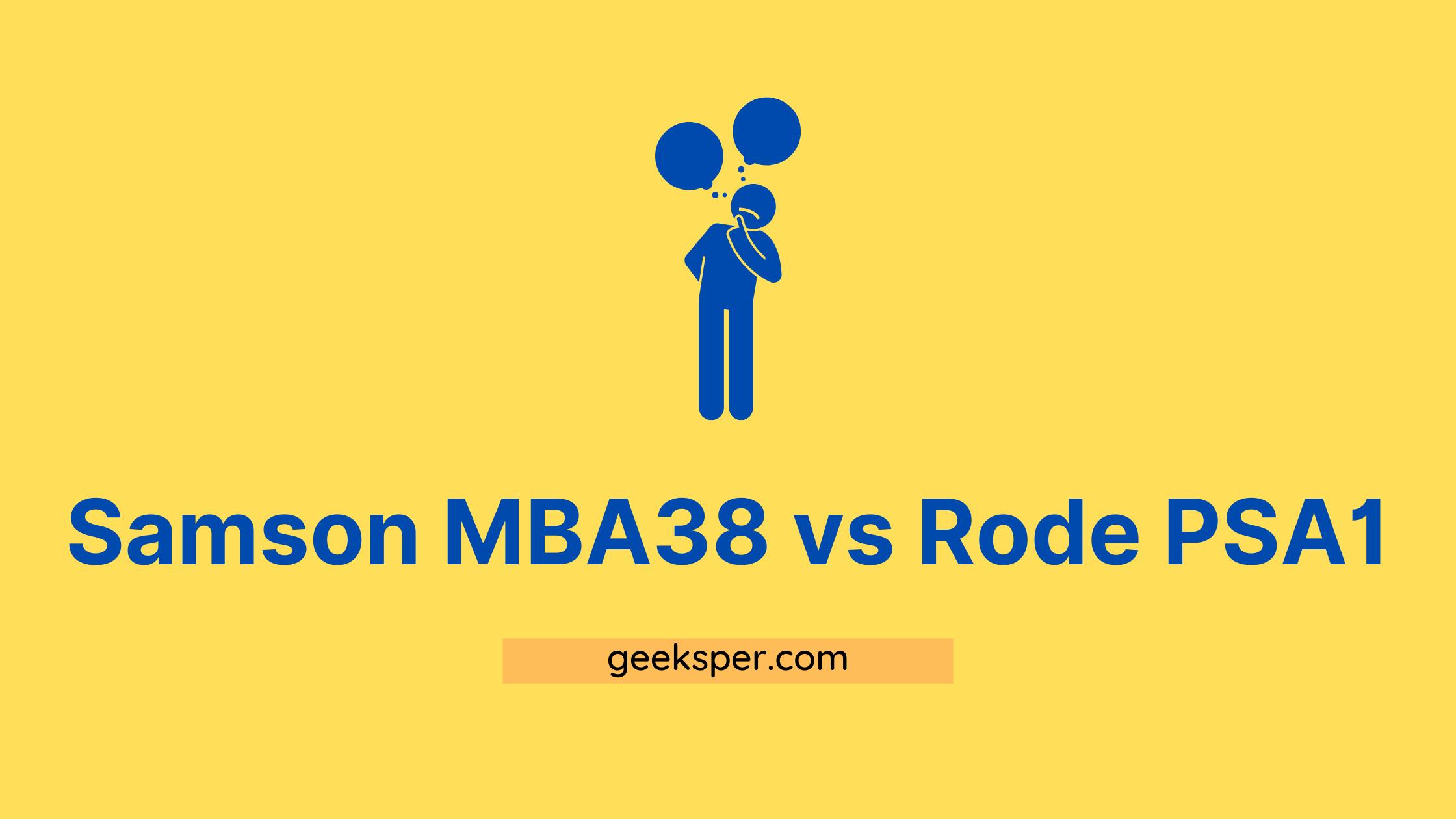 Samson MBA38 vs Rode PSA1: Boom Arms Comparison