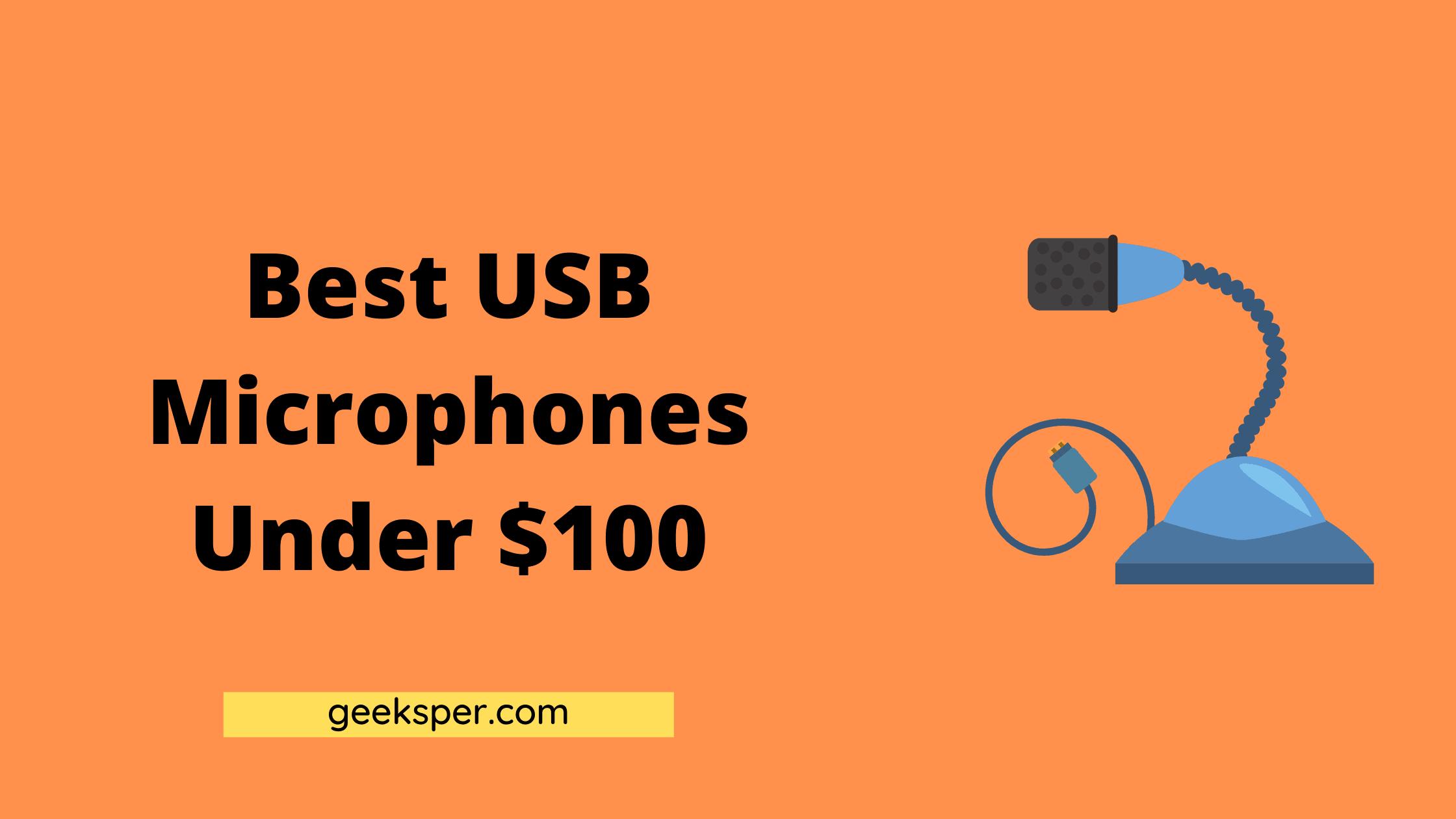 Best USB Microphones Under $100