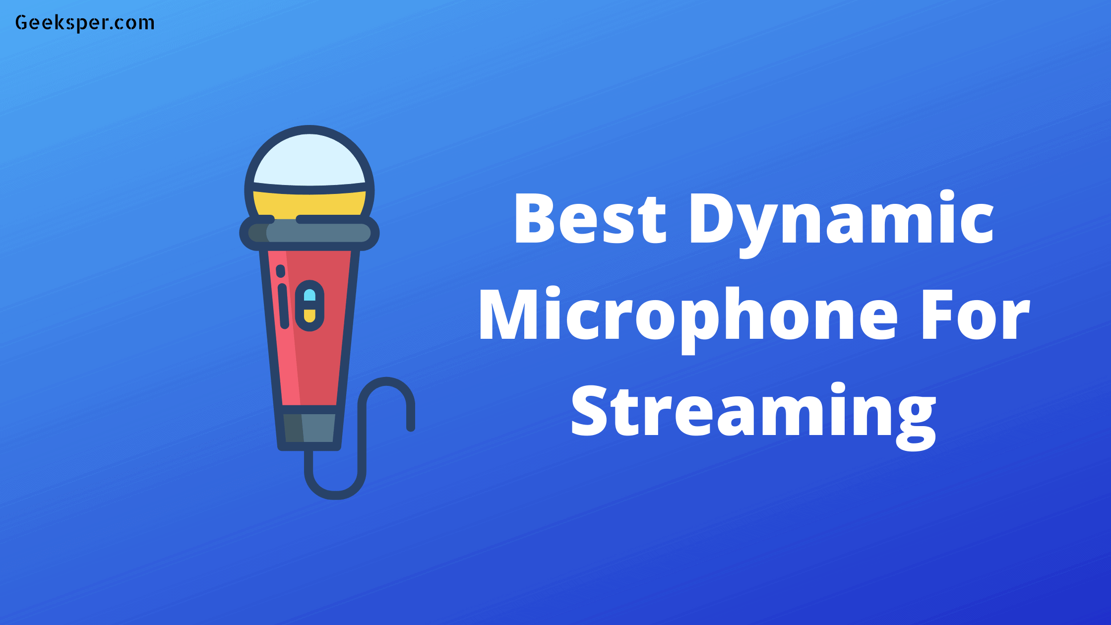 Best Dynamic Microphone For Streaming