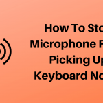 Stop Mic From Picking Up Keyboard Noise