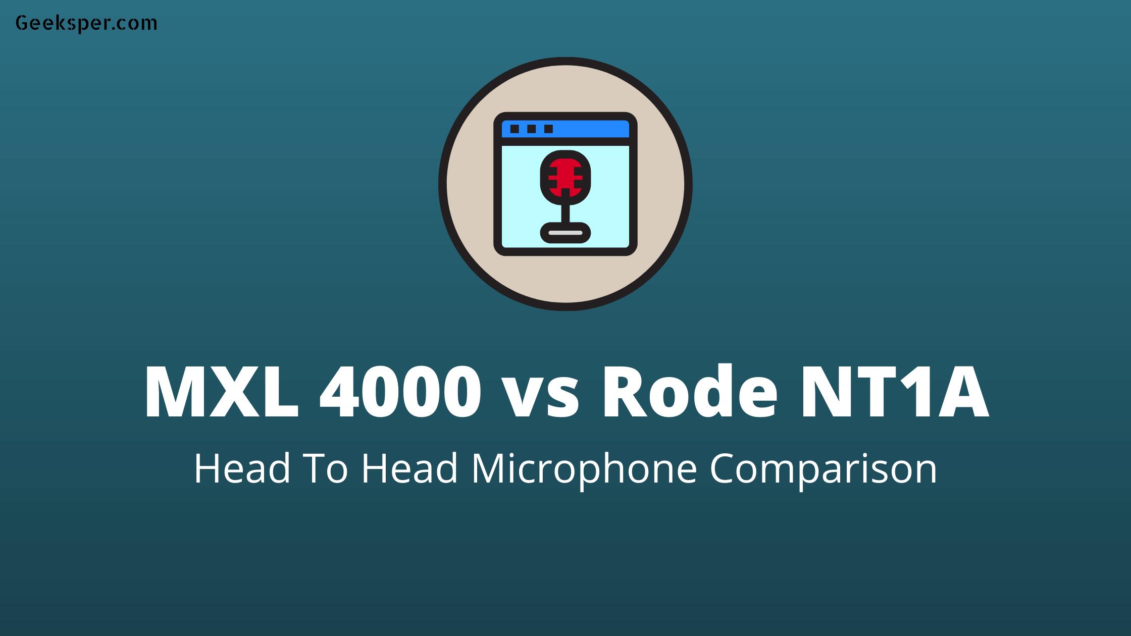 MXL 4000 vs Rode NT1A