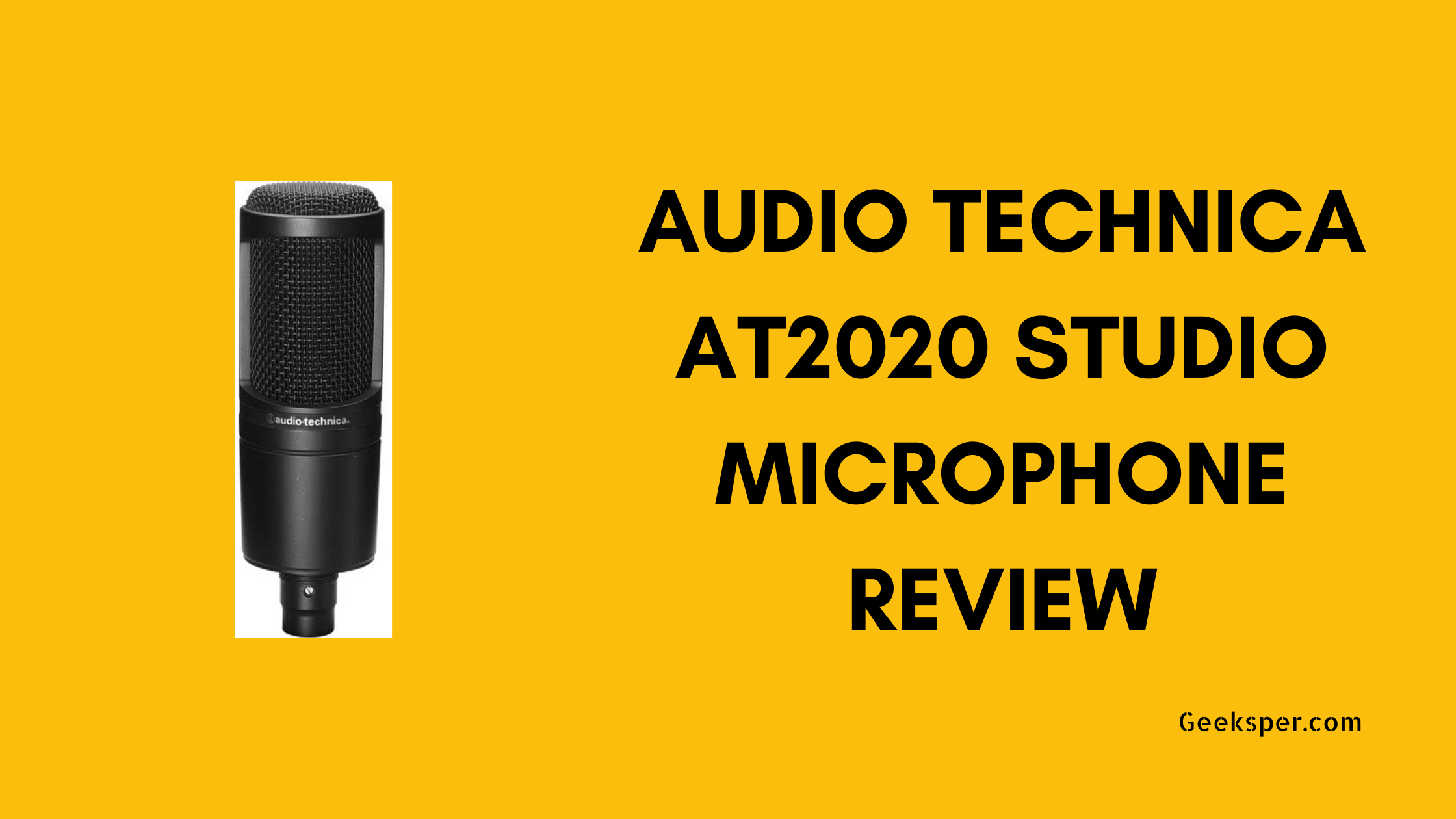Audio Technica AT2020 Studio Microphone Review