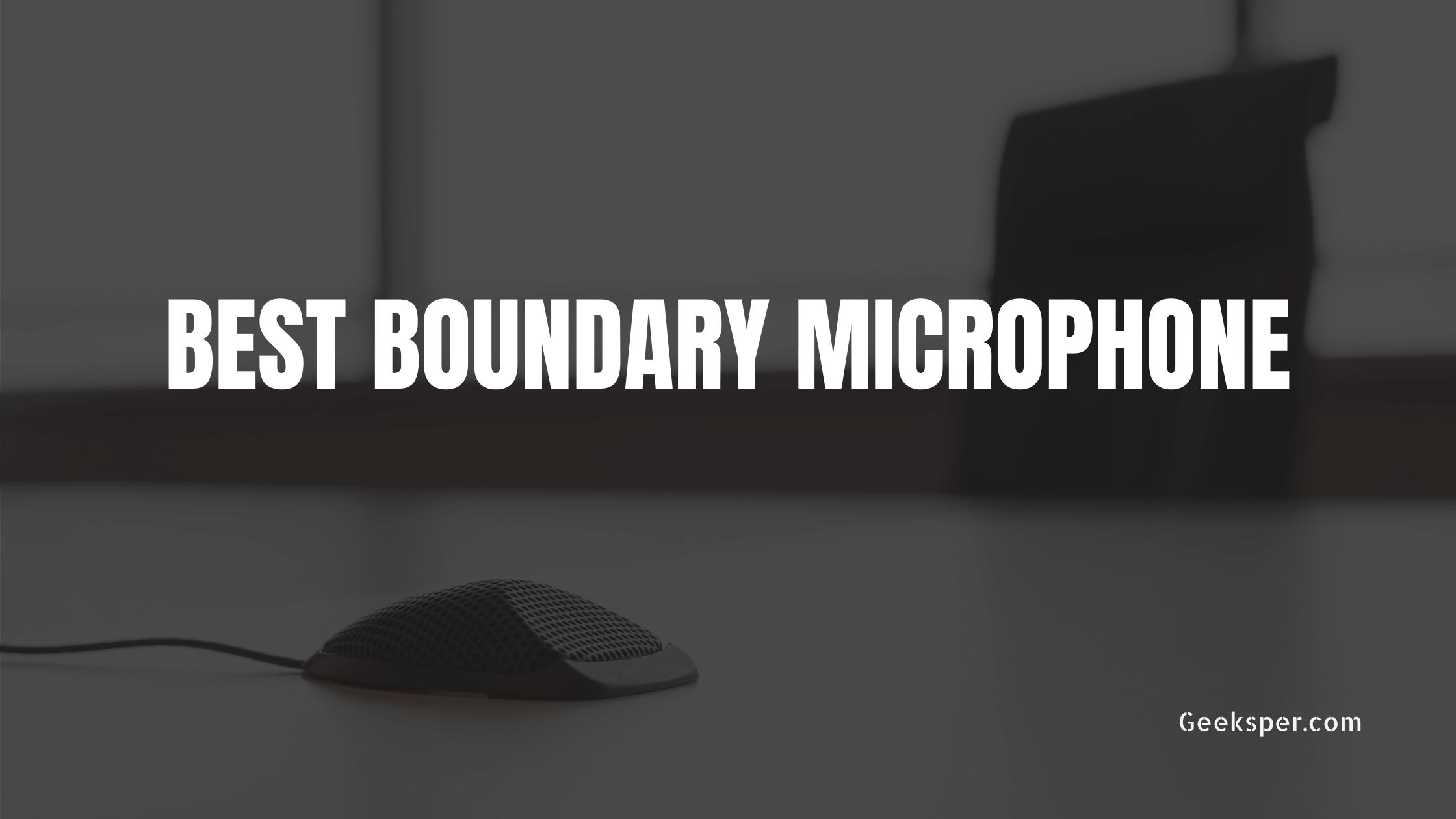 Best Boundary Microphone