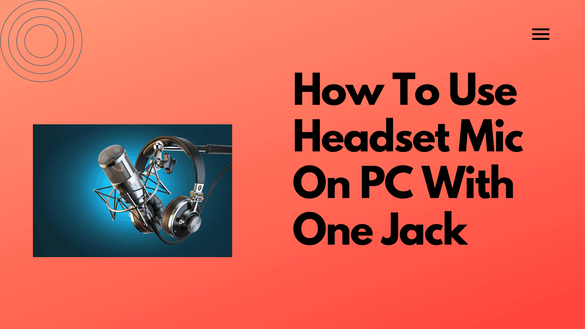 How To Use Headset Mic On PC With One Jack