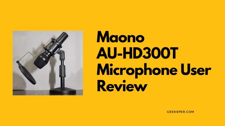 Maono AU HD300T Microphone User Review