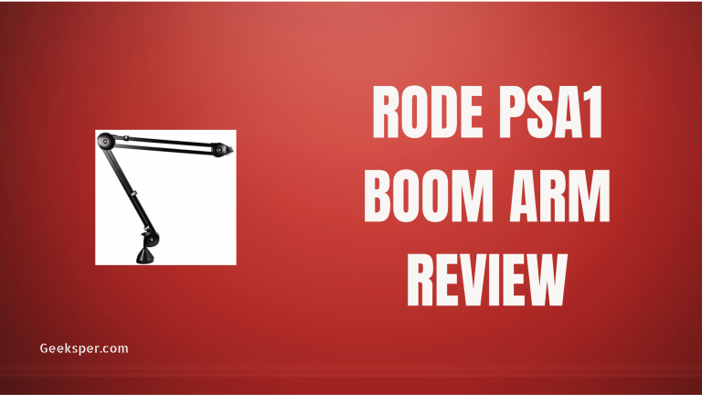 Rode PSA1 Boom Arm Review by Geeksper