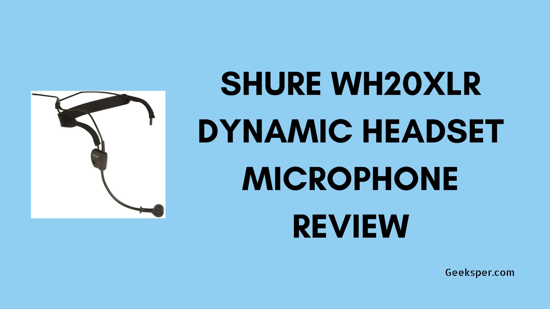 Shure WH20XLR Review