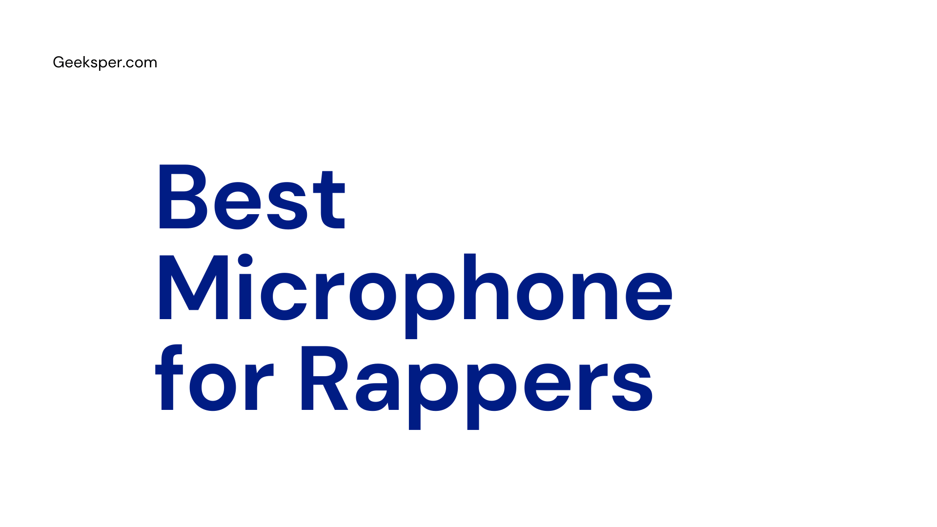 Top 5 Best Microphone for Rappers in 2021