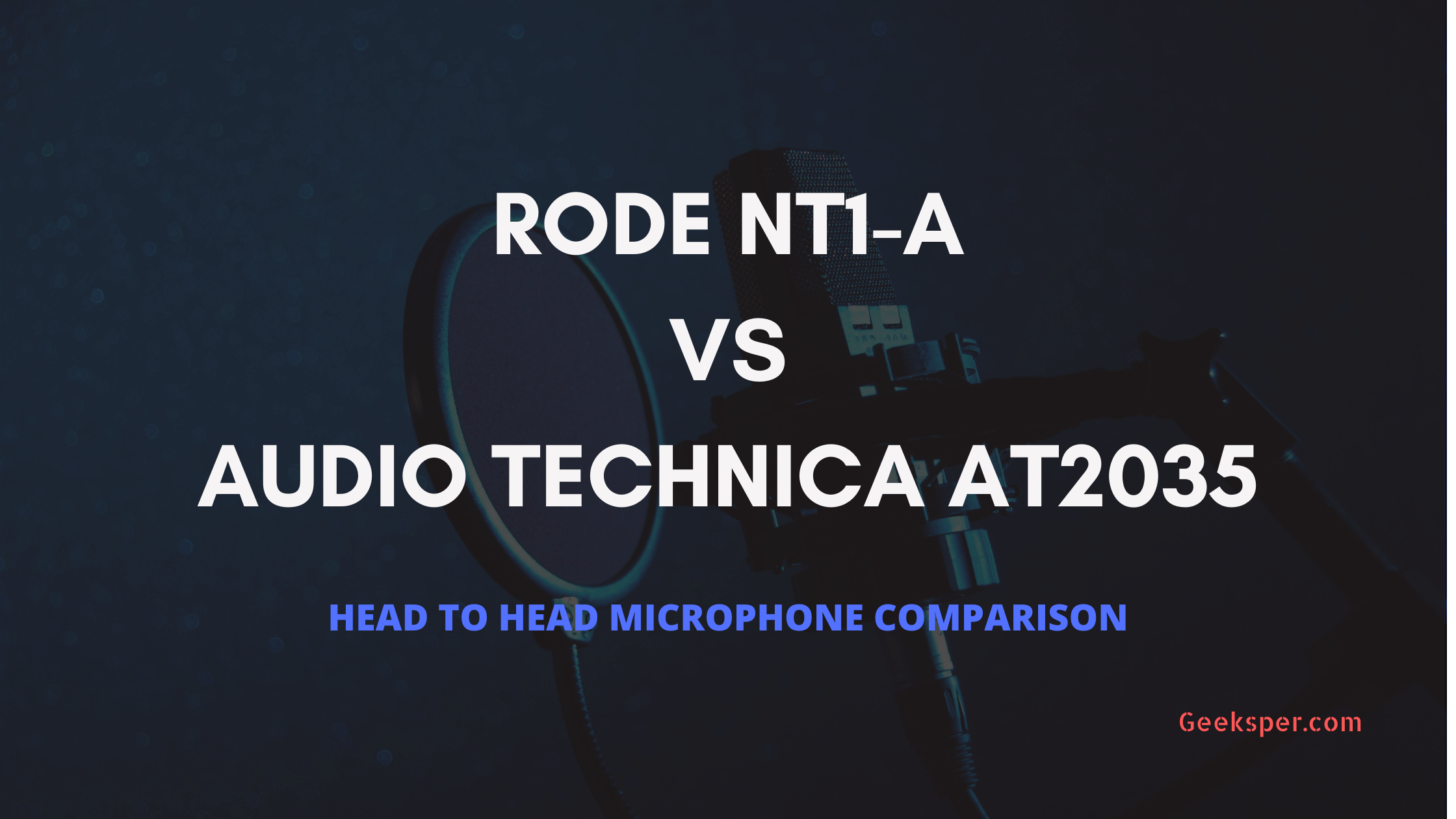 Rode NT1-A vs Audio Technica AT2035 Microphone