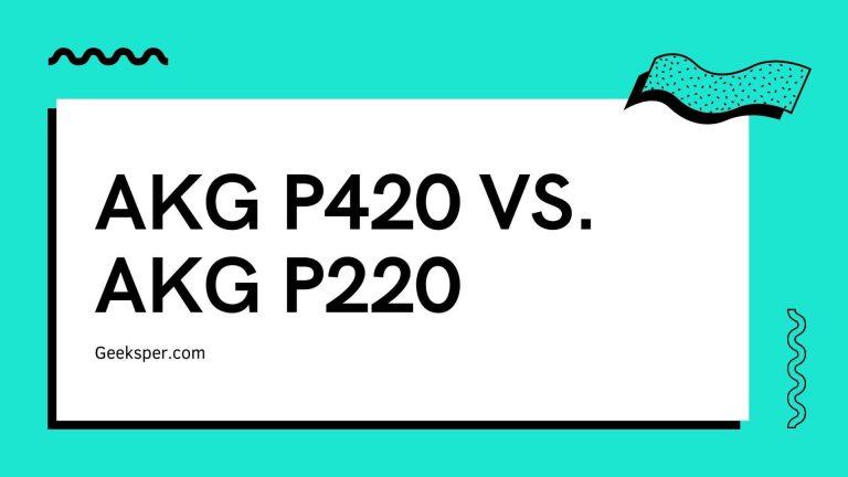 AKG P420 vs. AKG P220 Microphone Comparison