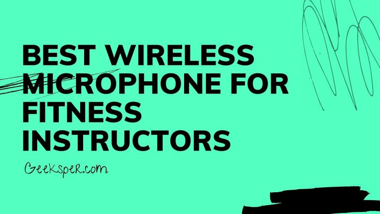 Best Wireless Microphone for Fitness Instructors