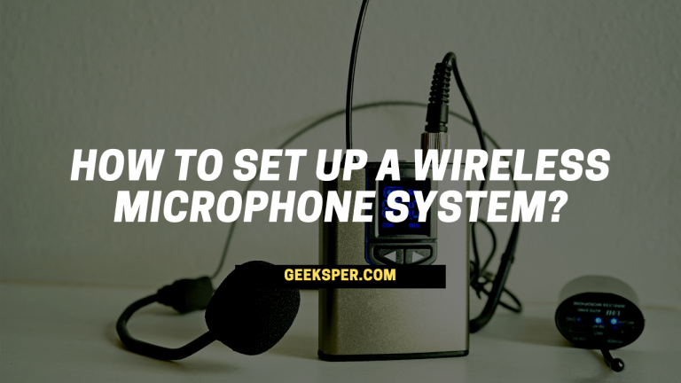 How To Set Up A Wireless Microphone System