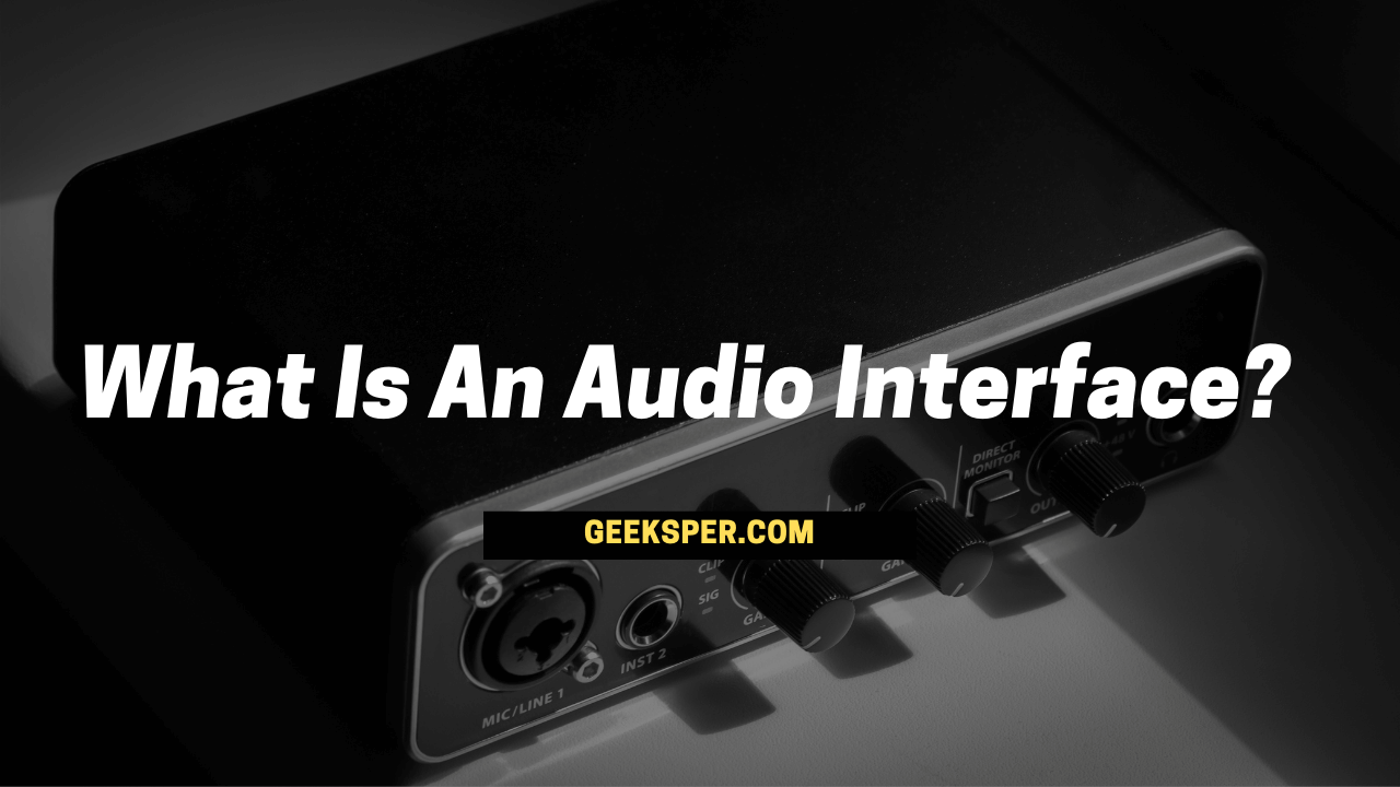 What Is an Audio Interface? [Detailed Guide]