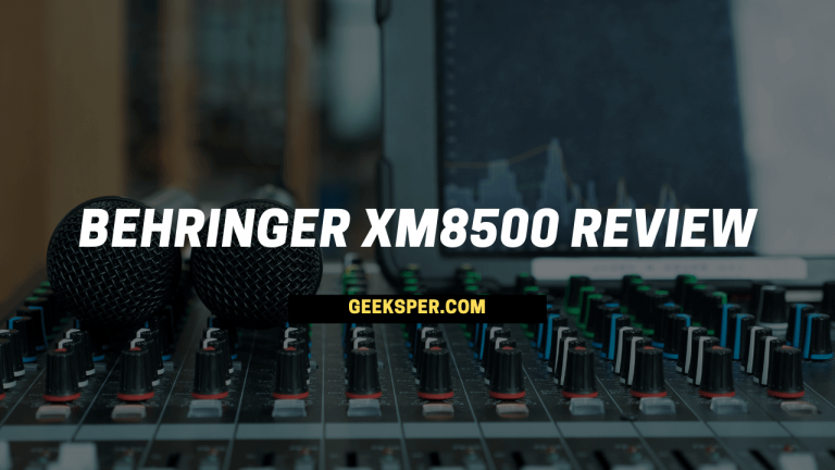 Behringer XM8500 Review by Geeksper