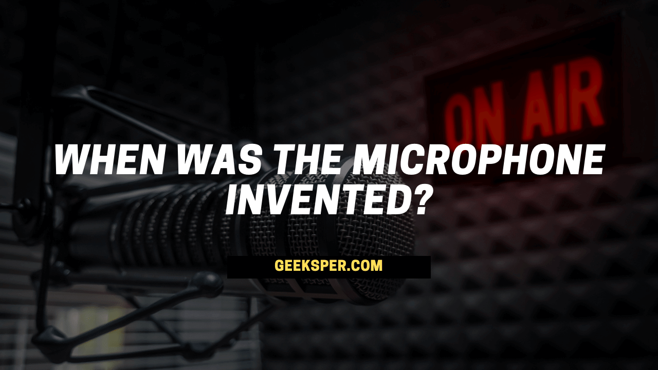 When Was the Microphone Invented