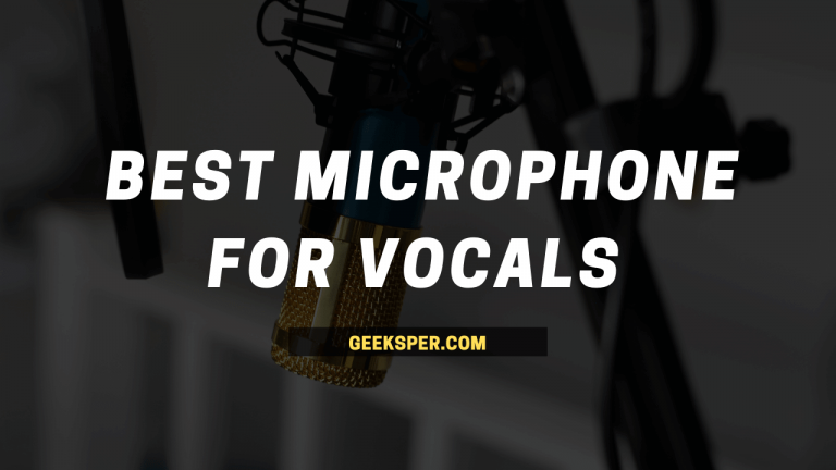 Best Microphone for Vocals