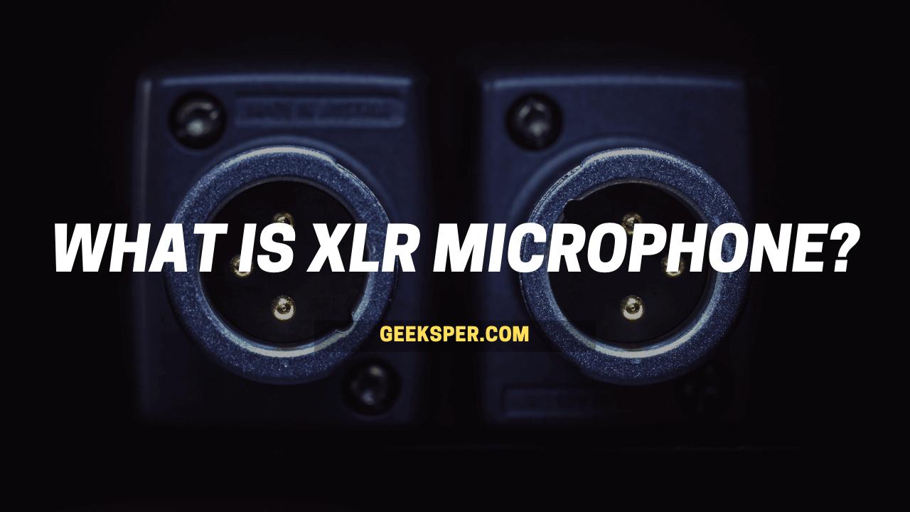 What is XLR Microphone? XLR vs USB