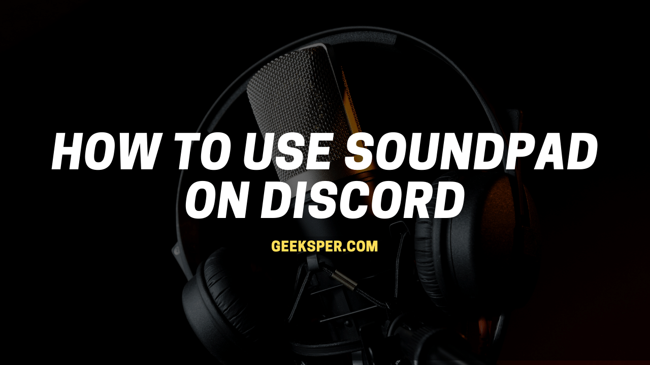 How To Use Soundpad on Discord