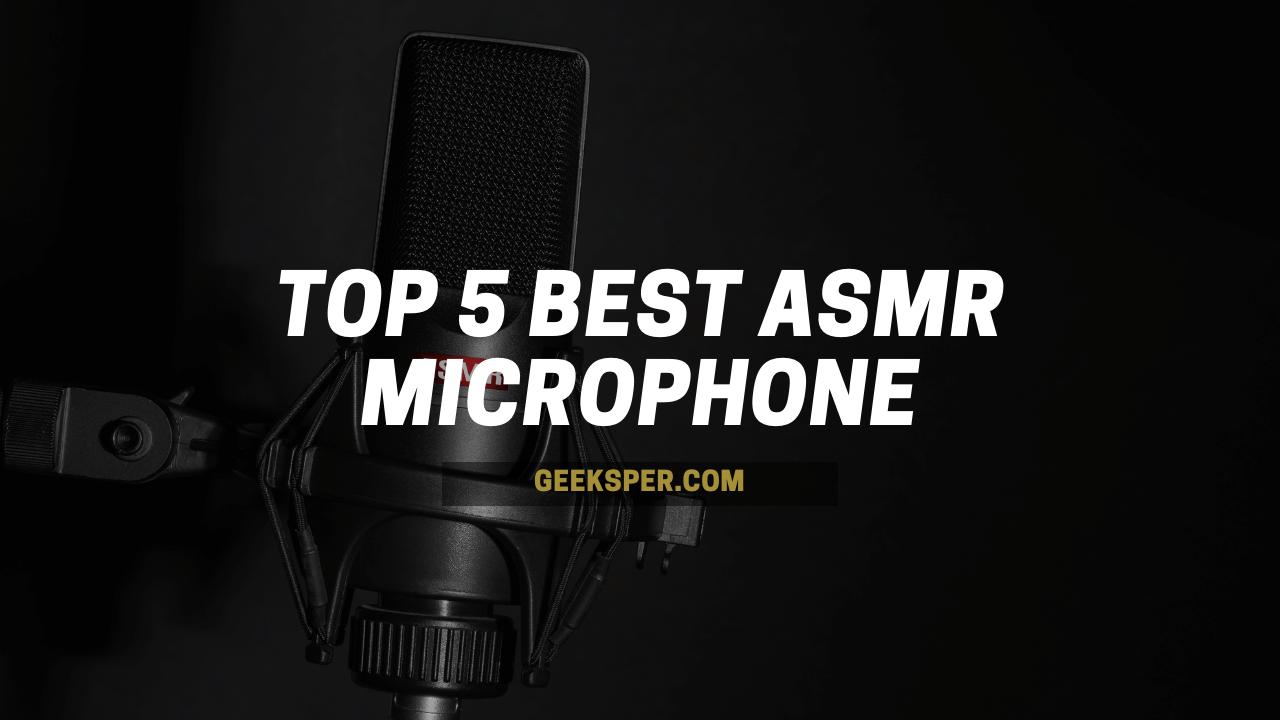 Top 5 Best ASMR Microphone